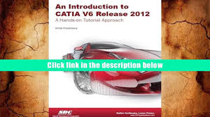 read online introduction to catia v6 release 2012 kirstie