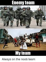 Noob Meme - enemy team my team always on the noob team meme on me me