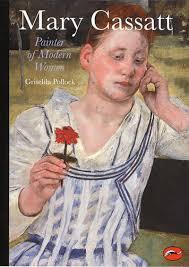 mary cassatt painter of modern women world of art griselda