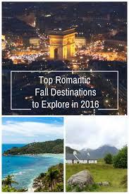 top fall destinations to explore in 2016 travel tweaks
