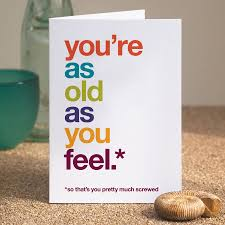 humorous birthday cards so that s you pretty much screwed birthday card by wordplay