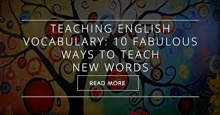 english vocabulary 10 fabulous ways to teach new words
