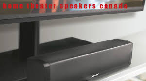best home theater speakers the ten best home theatre speakers canada review youtube