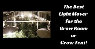 grow room lighting requirements the best light mover for the grow room or grow tent