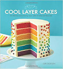 cool layer cakes 50 delicious and amazing layer cakes to bake and