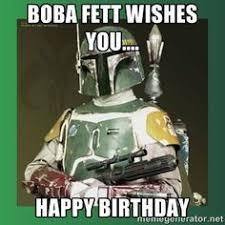 Boba Fett Meme - boba fett wishes you happy birthday boba fett meme generator