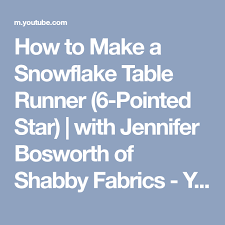 how to make a table runner with pointed ends how to make a snowflake table runner 6 pointed star with