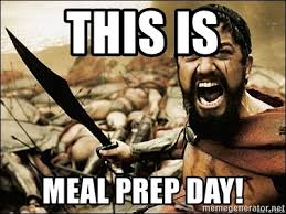 Meal Prep Meme - this is meal prep day this is sparta meme meme generator