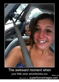 Little Sister Meme - the awkward moment when your little sister photobombs you