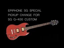 pickup change of epiphone sg special for the sg g 400 custom youtube