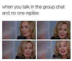 Group Chat Meme - group chat talks on facebook instagram whatsapp etc silence