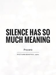 silence has so much meaning picture quotes