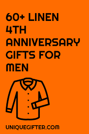 husband anniversary gift ideas 60 linen 4th anniversary gifts for men unique gifter