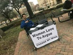 Internet Troll Meme - women love to argue internet internet meme internet troll