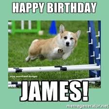 Corgi Birthday Meme - happy birthday james corgi wink meme generator