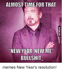 New Year New Me Meme - almost time for that new year new me bullshit memes new year s