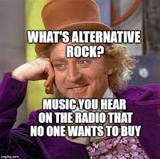Radio Meme - what s alternative rock music you hear on the radio that no one