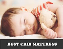 How To Choose Crib Mattress Best Crib Mattress 2018 Reviews 6 Safest Top Organic