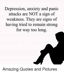 Panic Attack Meme - depression anxiety and panic attacks are not a sign of weakness