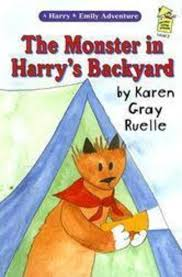 the monster in harry u0027s backyard by karen gray ruelle scholastic