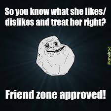 Approved Meme - friendzoned approved meme by jazamora memedroid