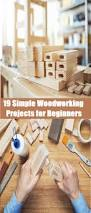 Simple Woodworking Projects For Beginners by 19 Simple Woodworking Projects For Beginners Woodworking Plans
