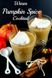 thanksgiving beverage warm pumpkin spice cocktail may i have that recipe