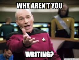 Writing Meme - aren t you writing