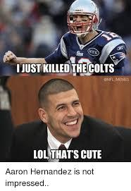Aaron Hernandez Memes - riddel mhk i just killed the colts memes lol thats cute aaron