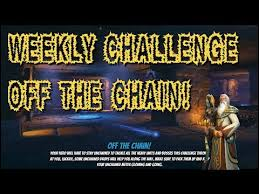 off the chain weekly challenge u2014 orcs must die unchained