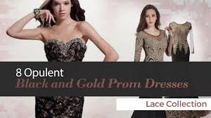 Black And Gold Lace Prom Dress 8 Opulent Black And Gold Prom Dresses Lace Collection Youtube