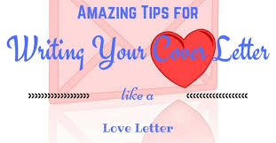 17 amazing tips for writing your cover letter like a love letter