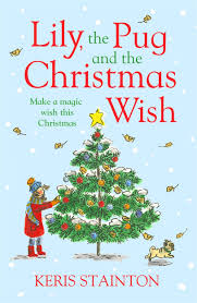 lily the pug and the christmas wish amazon co uk keris stainton