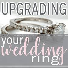 upgrading wedding ring upgrading your wedding ring daily