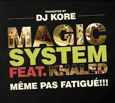 Meme Pas Fatigue - m礫me pas fatigu礬s remix club a song by magic system khaled on