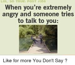 Angry Sloth Meme - lol so true post 358 hen you re extremely angry and someone tries