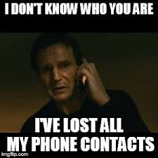 Lost Phone Meme - i don t know who you are i ve lost all my phone contacts meme