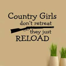 mudding quotes for girls don u0027t retreat just reload female version decal vinyl wall
