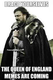 Queen Of England Meme - brace yourselves the queen of england memes are coming they are