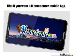 Meme Center Mobile App - memecenter mobile app want now by shuyax meme center