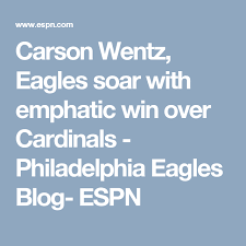 carson wentz eagles soar to new heights with emphatic win