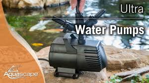 Aquascape Pond Pumps Aquascape Ultra Water Pumps Youtube