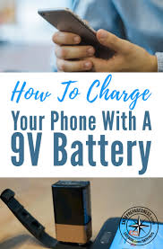 charge your phone how to charge your phone with a 9v battery
