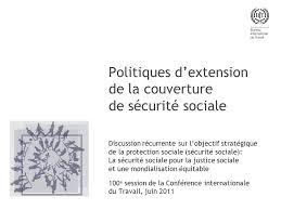 bureau securité sociale politiques d extension de la couverture de sécurité sociale