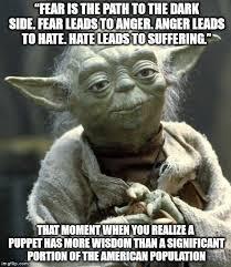 Fear Meme - star wars yoda meme imgflip