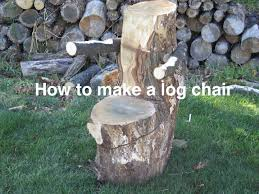 How To Build A Stump by How To Make A Log Chair Youtube