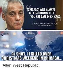 Chicago Memes - chicago will always be a sanctuary city you are safe in chicago