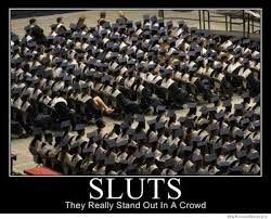 Sluts Memes - sluts they really stand out in a crowd weknowmemes