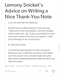 Thank You Letter Notes Samples lemony snicket s advice on writing a nice thank you note unexpected