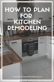 how to start planning a kitchen remodel how to plan for kitchen remodeling in 2020 kitchen remodel